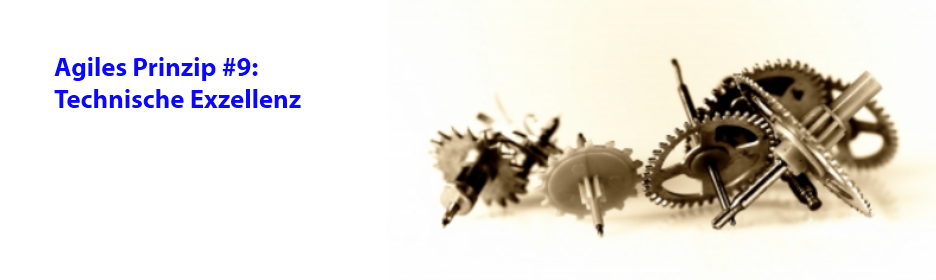 Agiles Prinzip 9: Technische Exzellenz