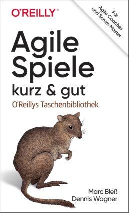Buch: Agile Spiele kurz & gut von Marc Bleß und Dennis Wagner